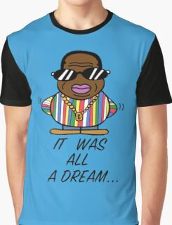 -MUSIC- It Was All A Dream Graphic T-Shirt