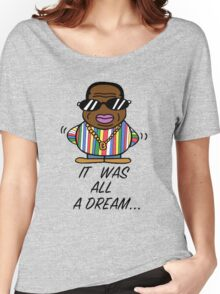 -MUSIC- It Was All A Dream Women's Relaxed Fit T-Shirt