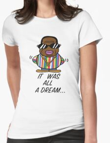 -MUSIC- It Was All A Dream Womens Fitted T-Shirt