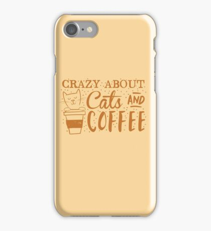 Crazy about CATS (and coffee) iPhone Case/Skin