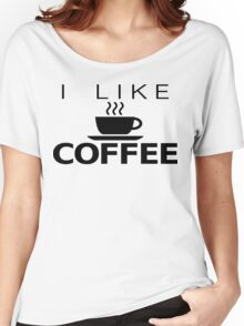 I like Coffee Women's Relaxed Fit T-Shirt