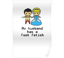 My husband has a foot fetish Poster