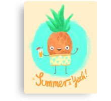 Summer & Yeah (Pineapple) Canvas Print