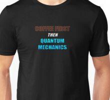Coffee First Then Quantum Mechanics Unisex T-Shirt