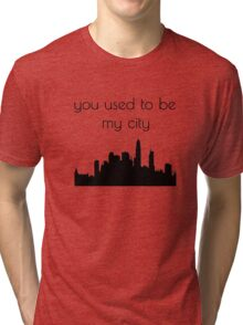 You used to be my city Tri-blend T-Shirt