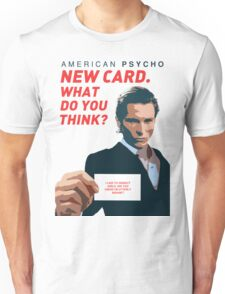 American Psycho - 'New Card. What do you think?' Unisex T-Shirt