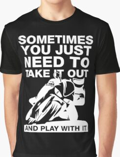 Take It Out And Play With It, Sport Bike Tee Shirt Graphic T-Shirt