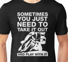 Take It Out And Play With It, Sport Bike Tee Shirt Unisex T-Shirt