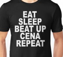 Eat Sleep Beat Up Cena Repeat Unisex T-Shirt