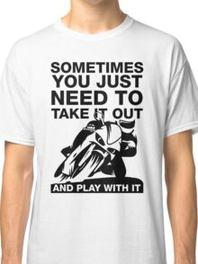 Take It Out And Play With It, Funny Motorcycle Shirt Classic T-Shirt