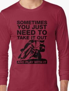 Take It Out And Play With It, Funny Motorcycle Shirt Long Sleeve T-Shirt