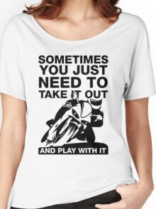 Take It Out And Play With It, Funny Motorcycle Shirt Women's Relaxed Fit T-Shirt