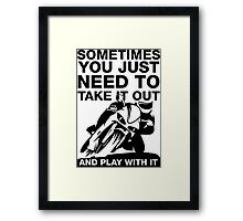 Take It Out And Play With It, Funny Motorcycle Shirt Framed Print