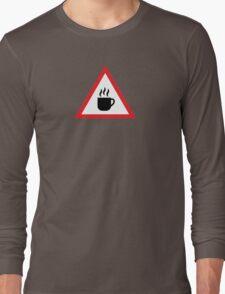 Coffee Warning Sign Long Sleeve T-Shirt