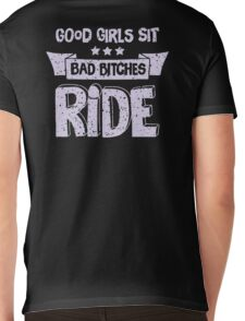 Good Girls Sit, Bad Bitches Ride. Mens V-Neck T-Shirt
