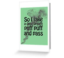 puff puff and pass Greeting Card