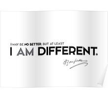 I am different - jean-jacques rousseau Poster