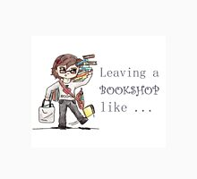 Leaving a Bookshop like... Unisex T-Shirt
