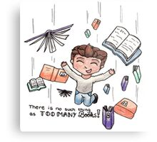 """There is no such thing as """"too many books""""! (Steve) Metal Print"""