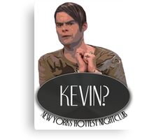 'Kevin?' - Stefon, Saturday Night Live Canvas Print