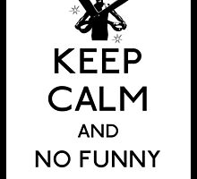 Keep calm and no funny stuff! by filippobassano