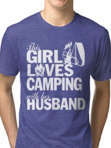 LOVES CAMPING WITH HER HUSBAND Tri-blend T-Shirt