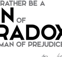 be a man of paradoxes than prejudices - jean-jacques rousseau Sticker
