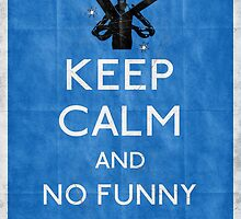 Keep calm and no funny stuff! vtg b by filippobassano