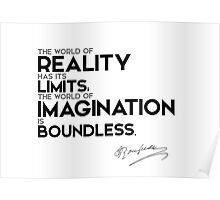the world of imagination is boundless - jean-jacques rousseau Poster