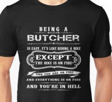 Butcher - Being A Butcher Is Easy It's Like Riding A Bike Unisex T-Shirt