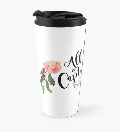 All I Need is Captain Swan and Coffee Travel Mug