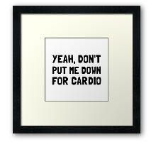Down For Cardio Framed Print
