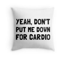 Down For Cardio Throw Pillow
