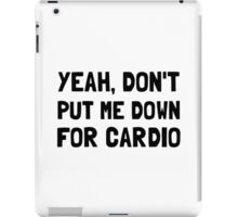 Down For Cardio iPad Case/Skin