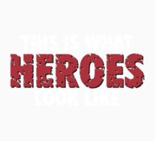 This is what heroes look like (Used White Red) Kids Clothes