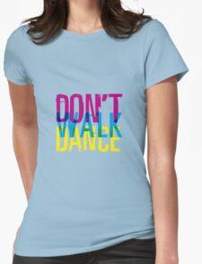 Don't walk dance Womens Fitted T-Shirt