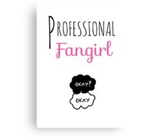 Professional Fangirl - The Fault in Our Stars Canvas Print