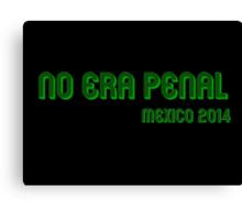 No era Penal! #NoEraPenal Canvas Print