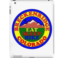 BRECKENRIDGE COLORADO EAT SLEEP HIKE HIKING MOUNTAINS EXPLORE iPad Case/Skin