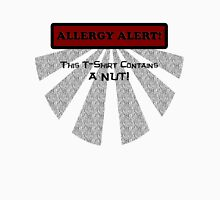 Allergy Alert -- NUT! Unisex T-Shirt