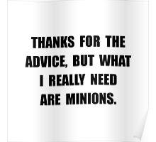 Advice Need Minions Poster