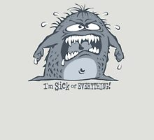 Monster Sick Of Everything Unisex T-Shirt