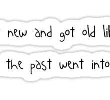 'time went new and got old like history' - DHMIS Sticker