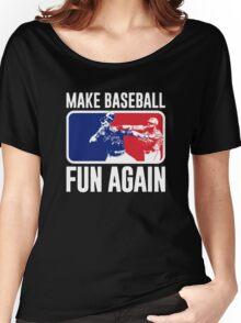 Make Baseball Fun Again Women's Relaxed Fit T-Shirt