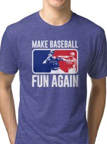 Make Baseball Fun Again Tri-blend T-Shirt