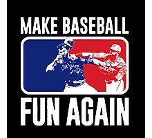 Make Baseball Fun Again Photographic Print