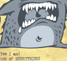 Monster Sick Of Everything Sticker