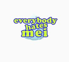 Everybody Hates Mei Unisex T-Shirt