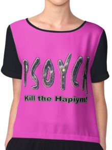 PSOYCA - Kill the Hapiym! Chiffon Top