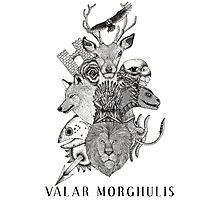 Valar Morghulis (Game of Thrones) Photographic Print
